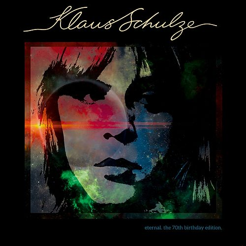 Eternal - The 70th Birthday Edition by Klaus Schulze