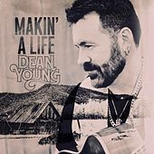 Makin' a Life by Dean Young