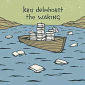 The Waking by Kris Delmhorst
