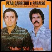 Mulher Mal Amada by Peão Carreiro e Paraíso