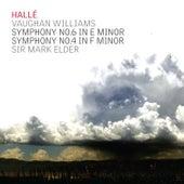 Vaughan Williams; Symphonies Nos. 6 & 4 de Hallé