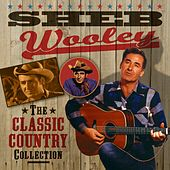 The Classic Country Collection by Sheb Wooley