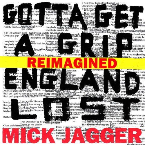 Gotta Get A Grip / England Lost (Reimagined) by Mick Jagger