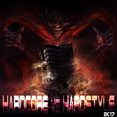 Hardcore Vs. Hardstyle 2K17 by Various Artists