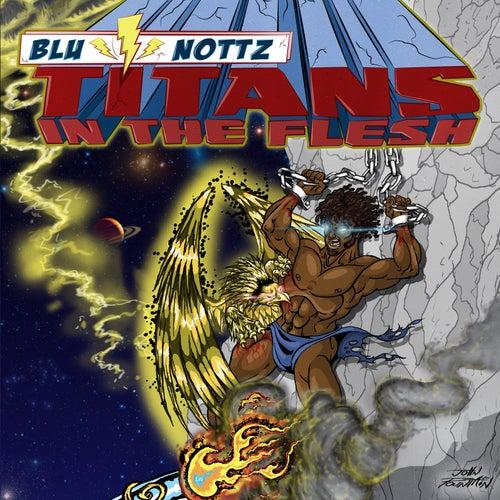 Titans in the Flesh by Nottz