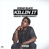 Killin' It von Kodak Black