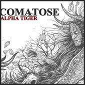 Comatose by Alpha Tiger