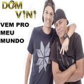 Vem pro Meu Mundo by DOM