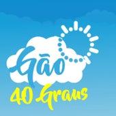40 Graus by Mc Gão