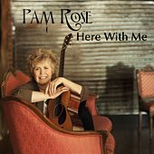 Here With Me (feat. Tommy Emmanuel) by Pam Rose