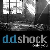 Only You by D.D.Shock
