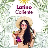 Latino Caliente by Various Artists