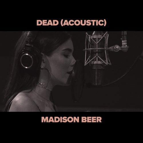 Dead (Acoustic) von Madison Beer