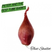 That Shallot by Peter and the Test Tube Babies