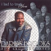 I Had to Trust You by Darius Brooks