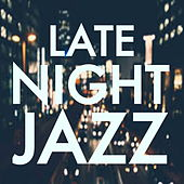 Late Night Jazz von Various Artists