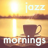 Jazz Mornings by Various Artists