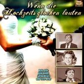 Wenn die Hochzeitsglocken läuten by Various Artists