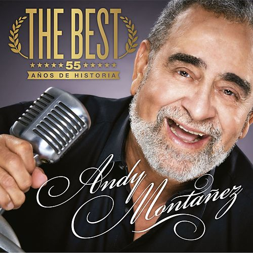 The Best 55 Años de Historia by Andy Montañez