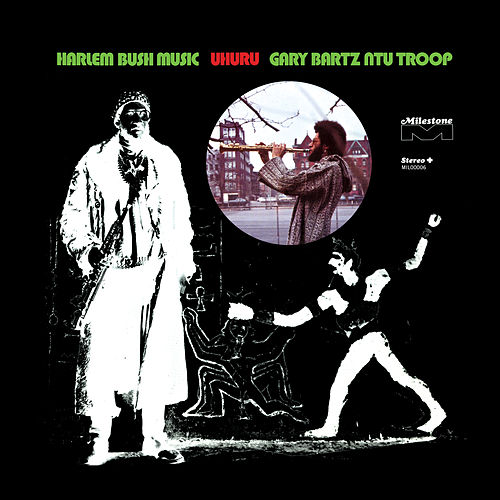 Harlem Bush Music - Uhuru by Gary Bartz