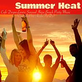 Summer Heat – Café DespaLovers Sensual Ibiza Beach Party Music (Compiled by Acido Ty Dj) by Ibiza Del Mar