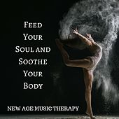 Feed Your Soul and Soothe Your Body - New Age Music Therapy for Spa Lovers von Epsom Salt