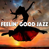 Feelin' Good Jazz di Various Artists