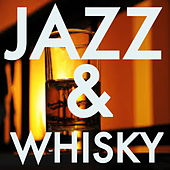 Jazz & Whisky by Various Artists