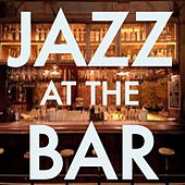 Jazz At The Bar by Various Artists