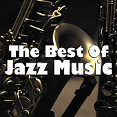 The Best Of Jazz Music by Various Artists