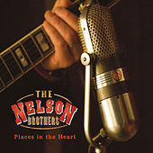 Places in the Heart by The Nelson Brothers
