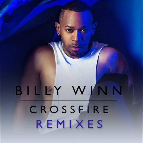 Crossfire (Remixes) by Billy Winn