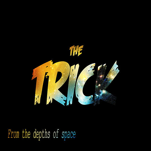 From the Depths of Space by Trick