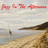Jazz In The Afternoon de Various Artists