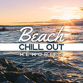 Beach Chill Out Memories – Soft Music to Relax, Easy Listening, Stress Relief, Summer Beach Lounge von Chill Out