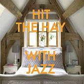 Hit The Hay Jazz by Various Artists