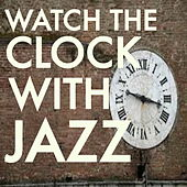 Watching The Clock Jazz by Various Artists