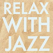 Relax With Jazz by Various Artists