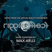Ripple Effect (Original Virtual Reality Experience Soundtrack) by Max Aruj