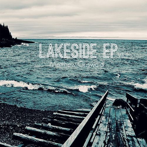 Lakeside, Vol. 2 by Matthew Griswold
