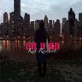 Live in Skin by Kat Reinhert