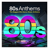 80s Dance - The Biggest 80s Music Club Anthems von Various Artists