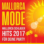 Mallorca Mode - Mallorca Schlager Hits 2017 für deine Party de Various Artists