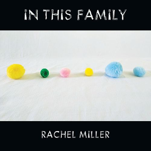 In This Family by Rachel Miller