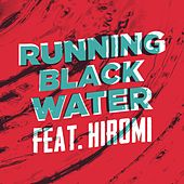 Running Black Water by David Fiuczynski