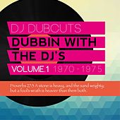 DJ Dubcuts Dubbing with the Dj's, Vol. 1 1970-1975 by Various Artists