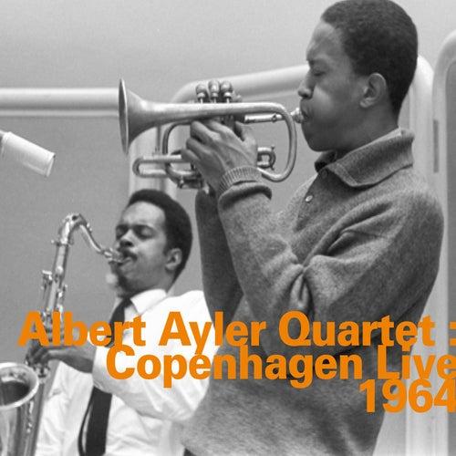 Copenhagen Live 1964 by Albert Ayler