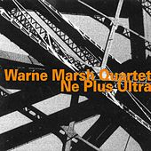 Ne Plus Ultra by Warne Marsh Quartet