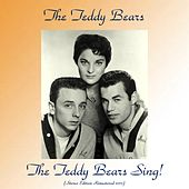 The Teddy Bears Sing! (Stereo Edition) (Remastered 2017) by The Teddy Bears
