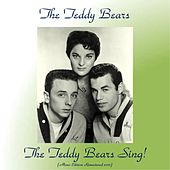 The Teddy Bears Sing! (Mono Edition) (Remastered 2017) by The Teddy Bears